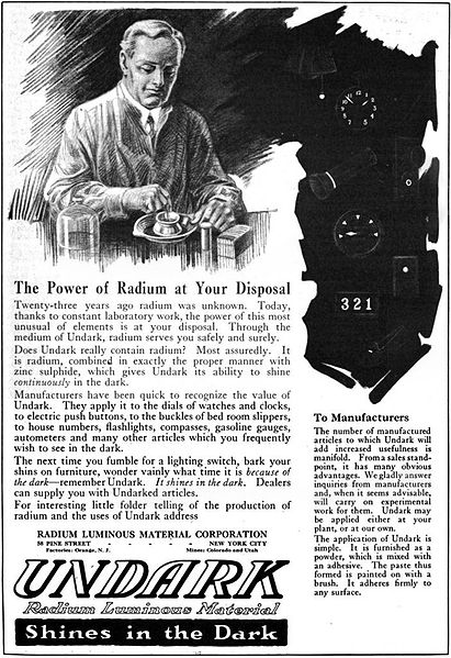 1921 magazine advertisement for Undark, a product of the Radium Luminous Material Corporation which was involved in the Radium Girls scandal. Photo from Wikimedia Commons